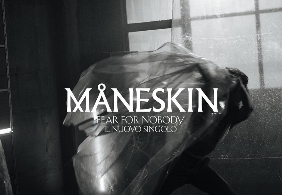 Fear For Nobody Måneskin