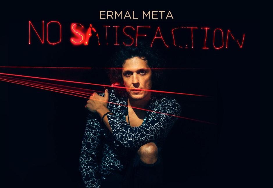ERMAL META No Satisfaction
